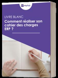 Comment réaliser son cahier des charges ERP